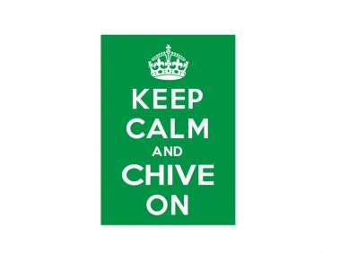 Keep Calm Chive On
